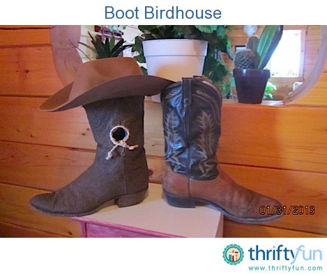 Boot Birdhouse Thriftyfun