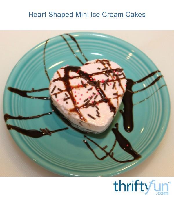 Heart Shaped Mini Ice Cream Cakes Thriftyfun
