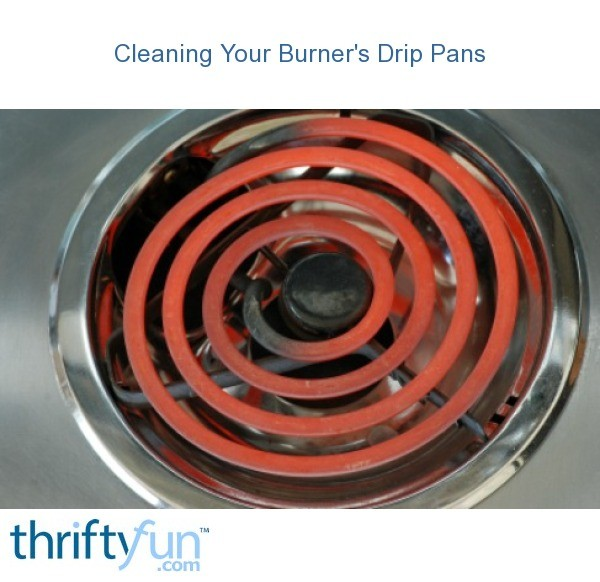 Cleaning Your Burner S Drip Pans Thriftyfun