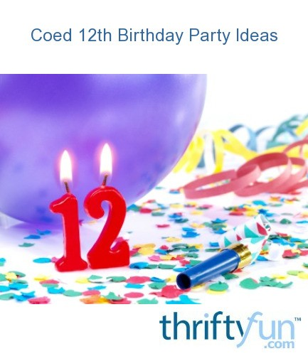 Coed 12th Birthday Party Ideas