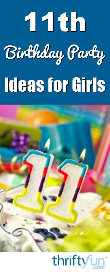 11th Birthday Party Ideas For Girls
