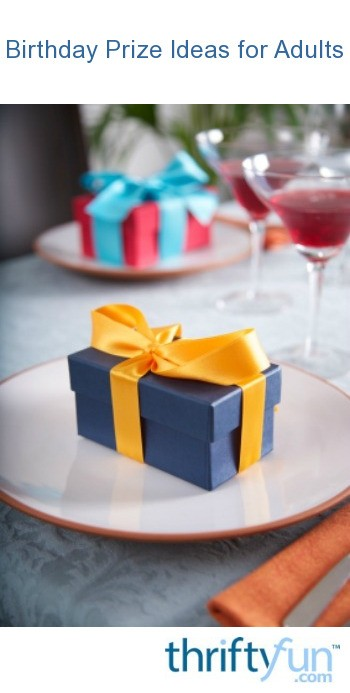 Birthday Party Prize Ideas For Adults Thriftyfun