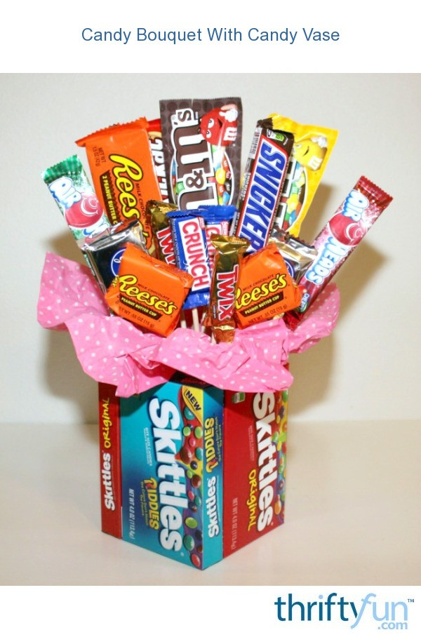 Candy Bouquet With Candy Vase Thriftyfun