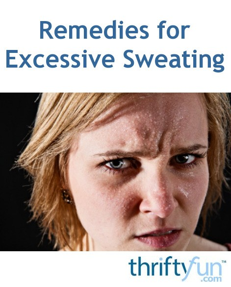 Remedies for Excessive Sweating | ThriftyFun