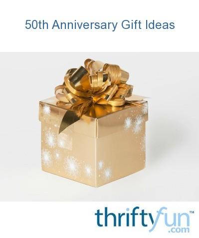 50th Anniversary Gift Ideas | ThriftyFun