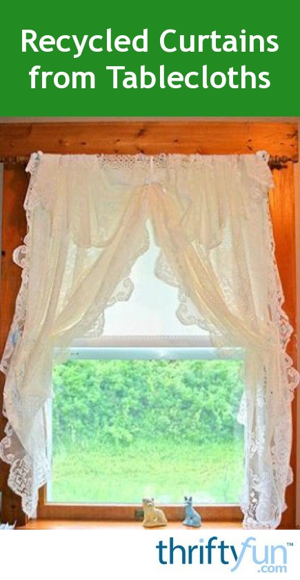 Recycled Curtains From Tablecloths Thriftyfun