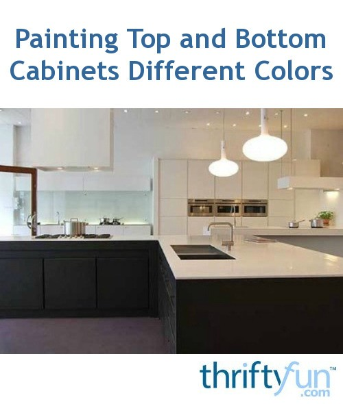 Kitchen Cabinets Different Colors Top Bottom : Painting top and bottom cabinets different colors thriftyfun