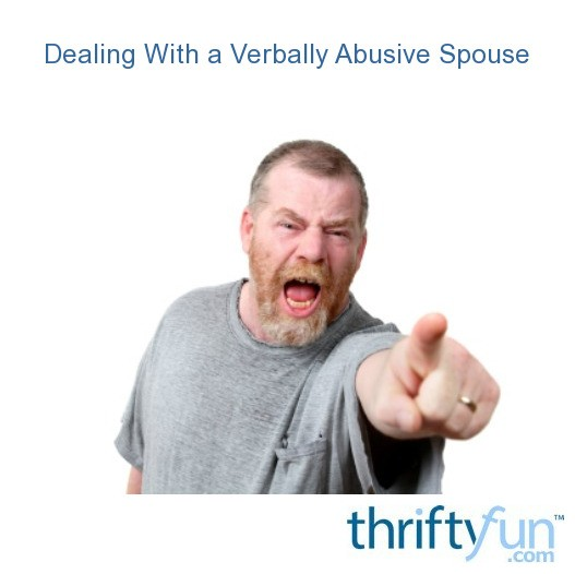 How to Deal with a Verbally Abusive Husband or Boyfriend