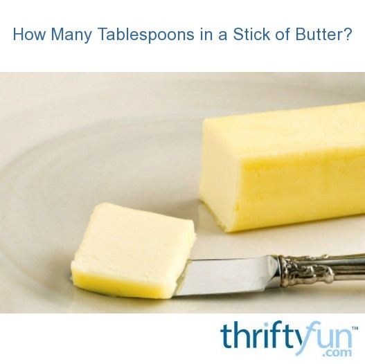 How Many Tablespoons In A Stick Of Butter Thriftyfun