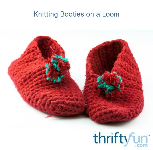 Loom Knitting Questions : Knitting booties on a loom thriftyfun