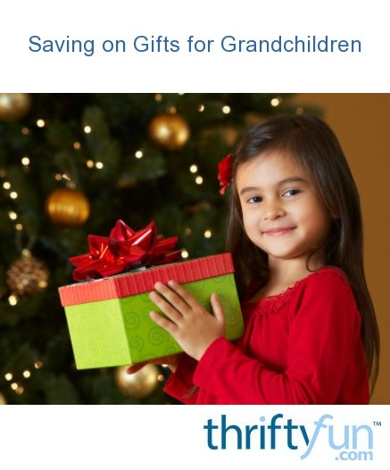 Saving Money on Gifts for Grandchildren | ThriftyFun