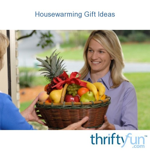 Housewarming Gift Ideas Thriftyfun