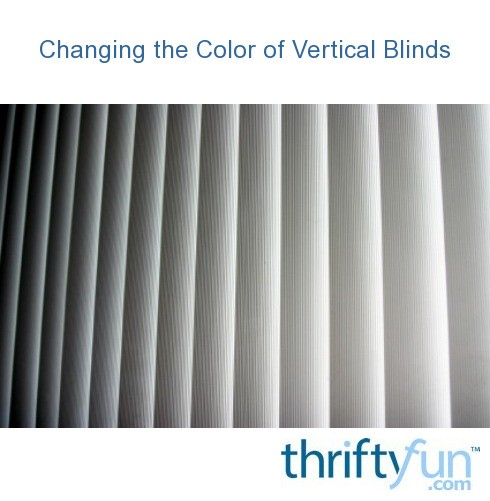 Changing The Color Of Vertical Blinds Thriftyfun