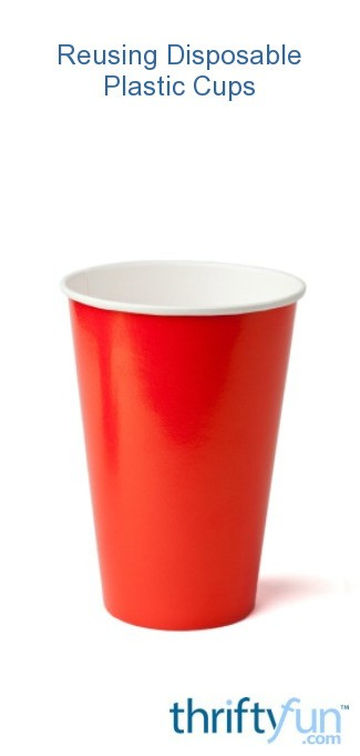 reusing disposable plastic cups