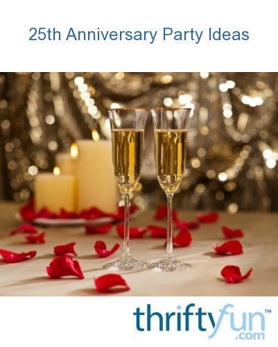25th Anniversary Party Ideas Thriftyfun