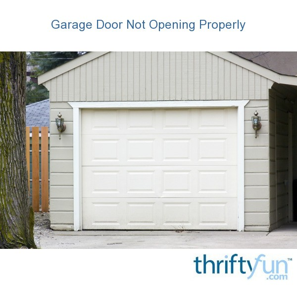 Garage Door Not Opening Properly Thriftyfun