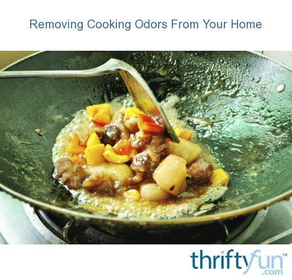 Removing Cooking Odors From Your Home Thriftyfun