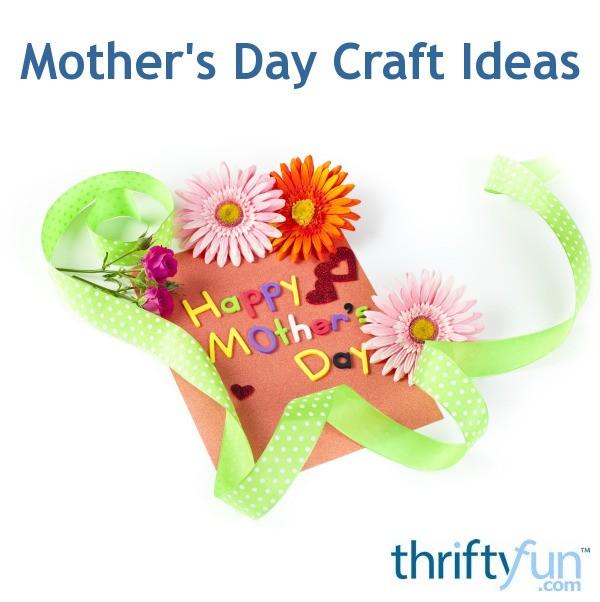 Mother S Day Craft Ideas Thriftyfun