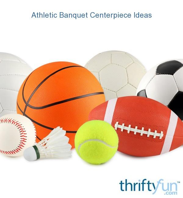 Athletic banquet centerpiece ideas thriftyfun