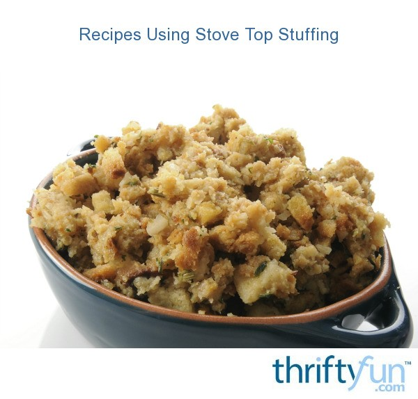 Recipes Using Stove Top Stuffing Thriftyfun