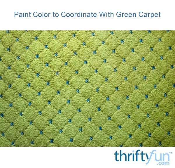 Paint Color To Coordinate With Green Carpet Thriftyfun