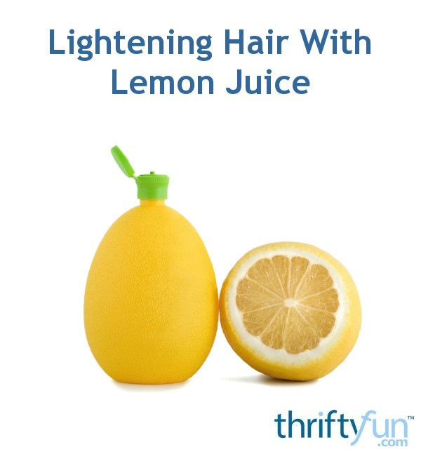 Lightening Hair With Lemon Juice Thriftyfun