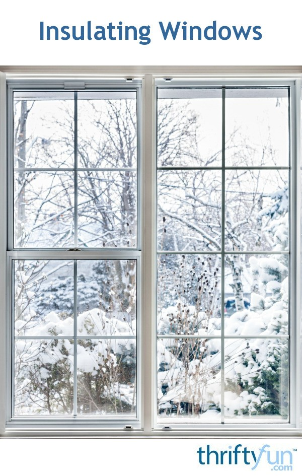 Insulating Windows | ThriftyFun