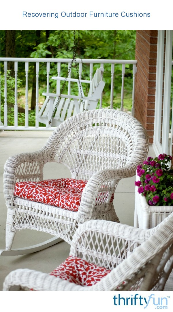 Recovering Outdoor Furniture Cushions Thriftyfun