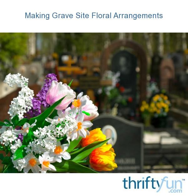 Making grave site floral arrangements thriftyfun mightylinksfo