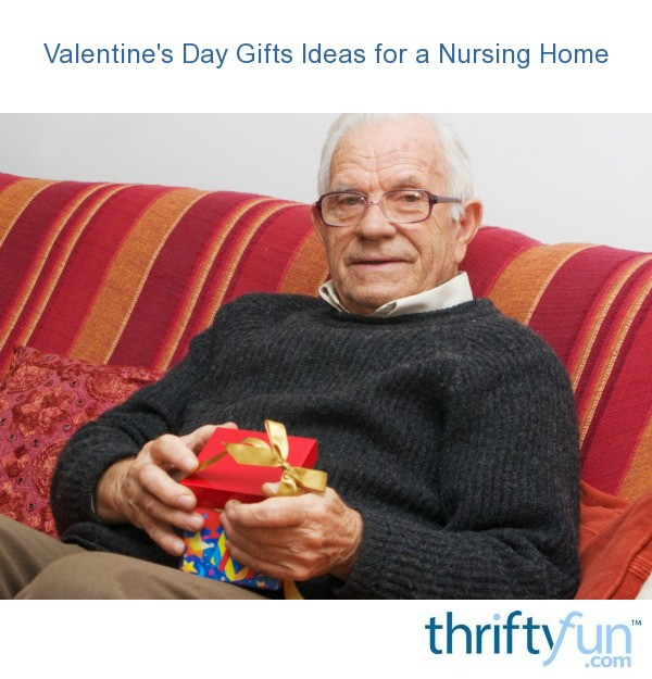 Valentine 39 s day gifts ideas for a nursing home thriftyfun for Valentine s day gift ideas for mom