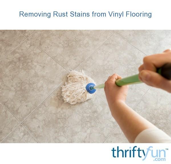 Removing rust stains from vinyl flooring thriftyfun for Removing vinyl flooring