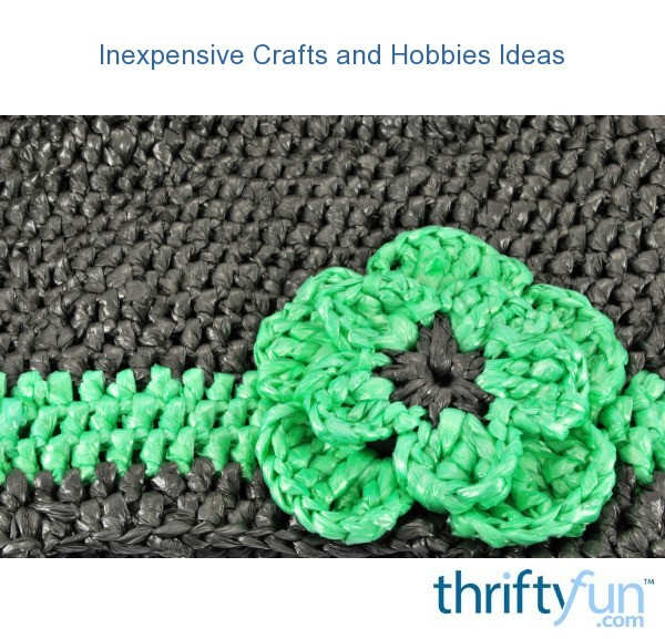hobby ideas craft inexpensive craft and hobby ideas thriftyfun 2181