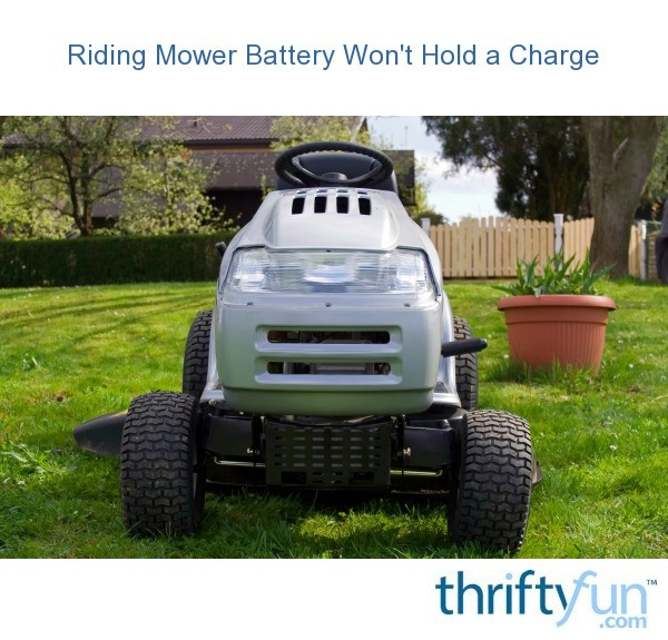 Riding Mower Battery Won\'t Hold a Charge | ThriftyFun