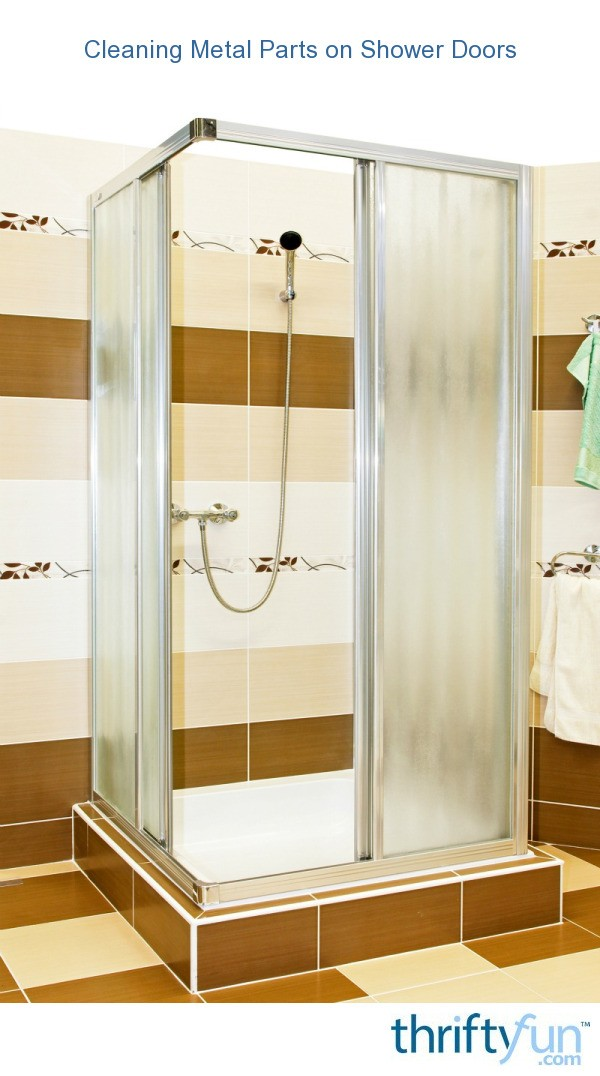 Cleaning Metal Parts On Shower Doors Thriftyfun