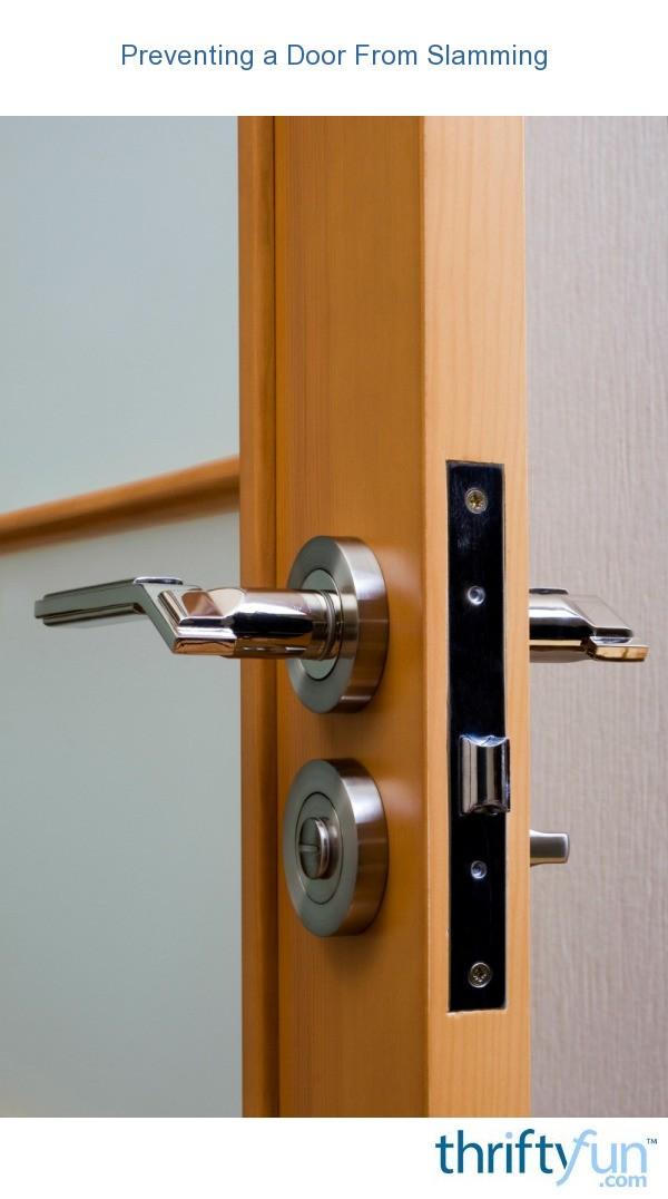 Preventing A Door From Slamming Thriftyfun