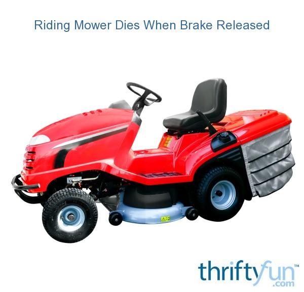 Riding Mower Dies When Brake Released Thriftyfun