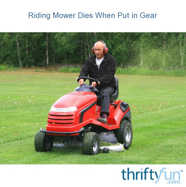 Riding Mower Dies When Put in Gear | ThriftyFun