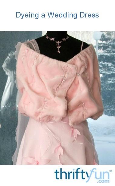 Dyeing A Wedding Dress Thriftyfun