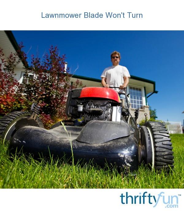Lawnmower Blade Won't Turn | ThriftyFun