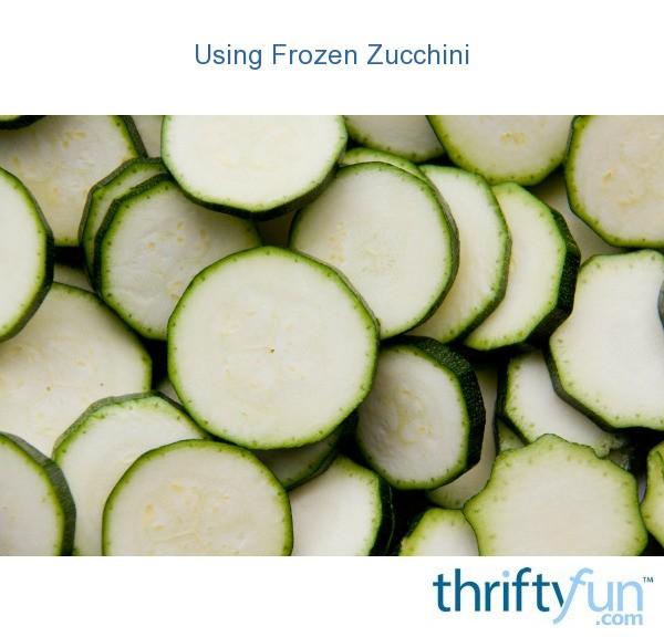 Using Frozen Zucchini Thriftyfun