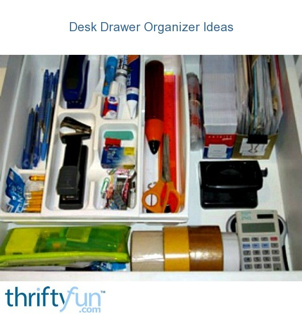 Desk Drawer Organizer Ideas Thriftyfun