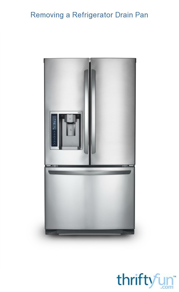 Removing A Refrigerator Drain Pan Thriftyfun