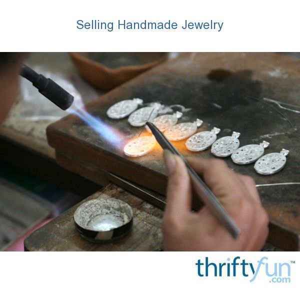 selling handmade jewelry selling handmade jewelry thriftyfun 7741