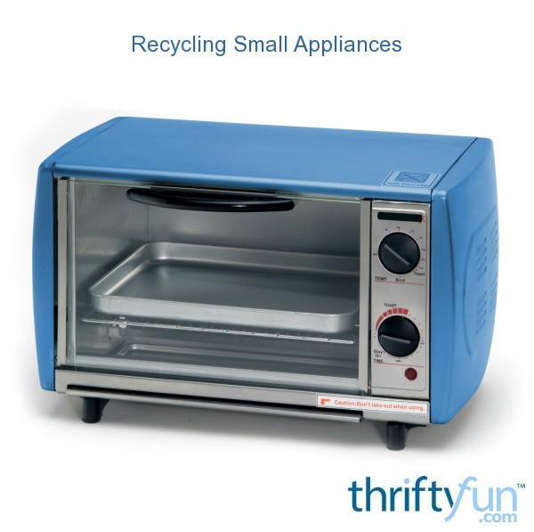 Recycling Small Appliances | ThriftyFun
