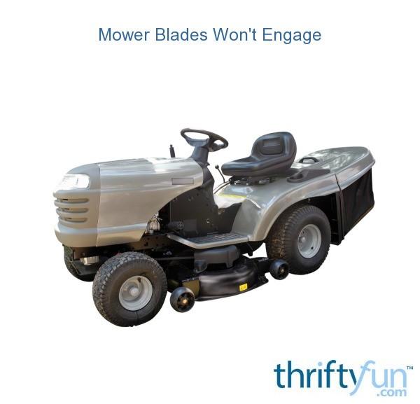 Mower Blades Won T Engage ThriftyFun