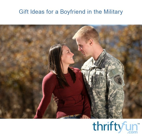 Gift Ideas For A Boyfriend In The Military Thriftyfun