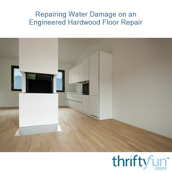 Repairing Water Damage On An Engineered Hardwood Floor