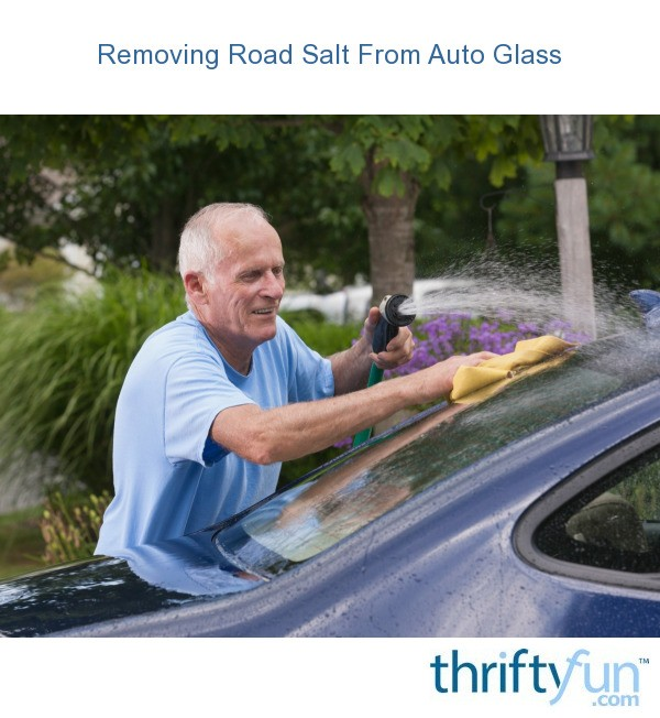 Removing Road Salt From Auto Glass Thriftyfun