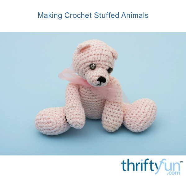 Making Crochet Stuffed Animals | ThriftyFun