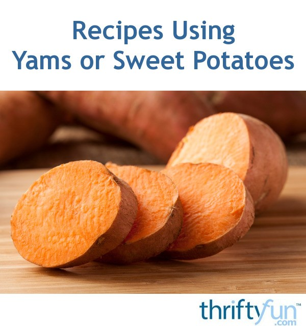 Recipes Using Yams Or Sweet Potatoes